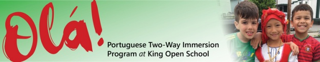 Olá - Portuguese Two-Way Immersion Program at King Open School